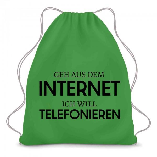 Geh raus aus dem Internet ich muss telefonieren Turnbeutel