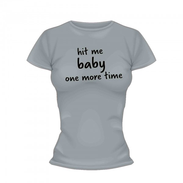 hit me baby one more time Shirt Frauen